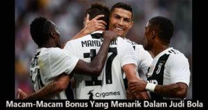 Macam-Macam Bonus Yang Menarik Dalam Judi Bola