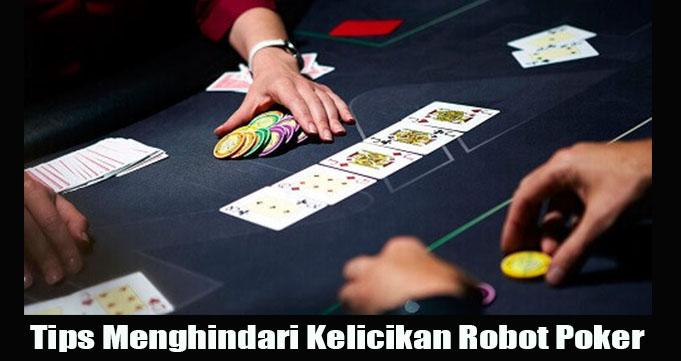 Tips Menghindari Kelicikan Robot Poker