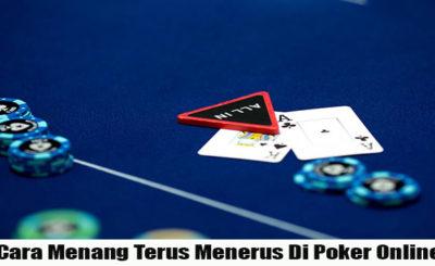 Cara Menang Terus Menerus Di Poker Online