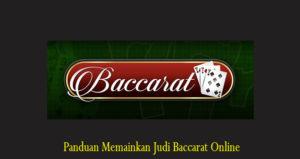 Panduan Memainkan Judi Baccarat Online
