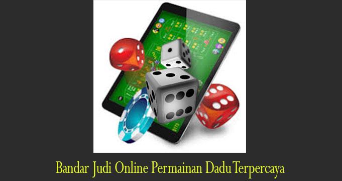 Bandar Judi Online Permainan Dadu Terpercaya